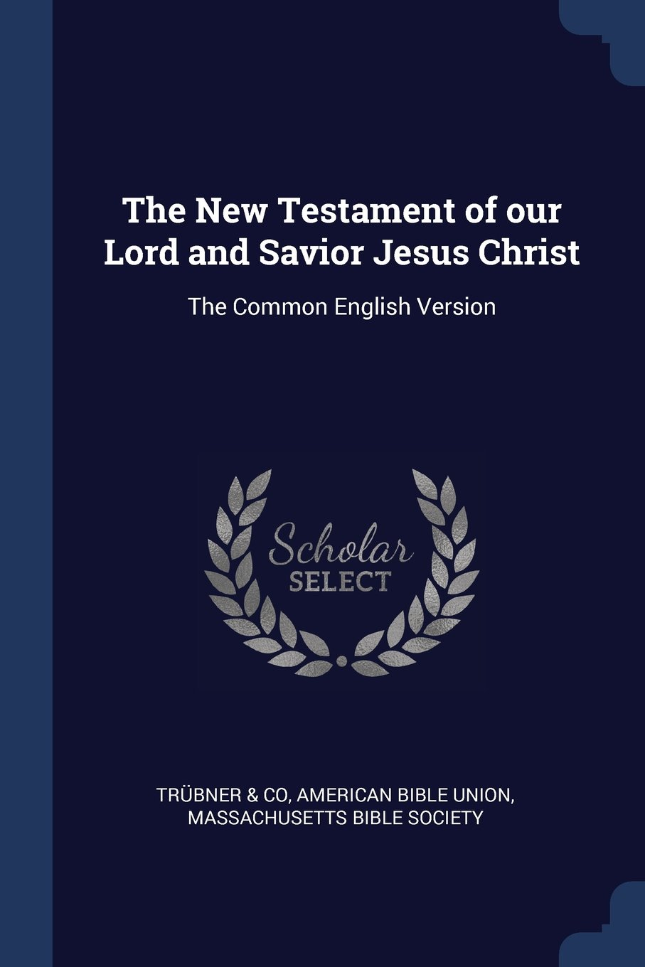 Download The New Testament of our Lord and Savior Jesus Christ: The Common English Version pdf