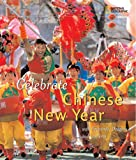 Celebrate Chinese New Year, Carolyn Otto, 1426303823