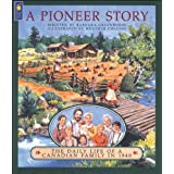 A Pioneer Story: The Daily Life of a Canadian Family in 1840
