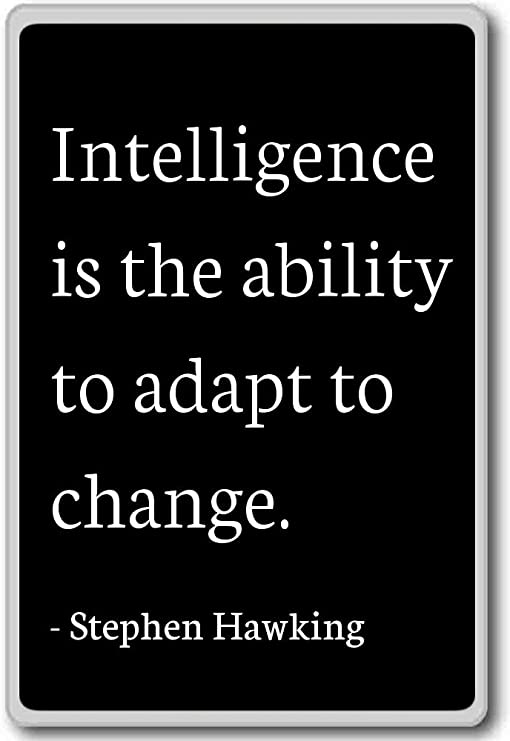 Amazon Com Intelligence Is The Ability To Adapt To Cha Stephen Hawking Quotes Fridge Magnet Black Kitchen Dining