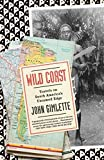 Wild Coast: Travels on South America s Untamed Edge (Vintage Departures)