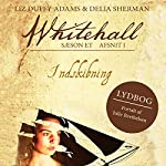 Indskibning (Whitehall 1) | Liz Duffy Adams,Delia Sherman,Barbara Samuel,Mary Robinette Kowal,Madeleine Robins,Sarah Smith