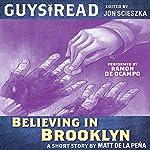 Guys Read: Believing in Brooklyn | Matt de la Pena