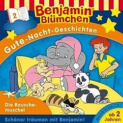 Die Rauschemuschel (Benjamin Blümchen Gute Nacht Geschichten 2)