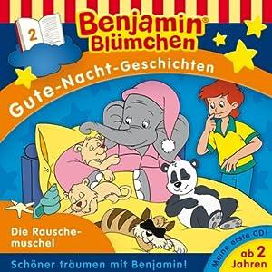 Die Rauschemuschel (Benjamin Blümchen Gute Nacht Geschichten 2) Hörspiel