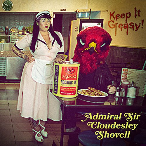 Admiral Sir Cloudesley Shovell - Keep It Greasy - CD - FLAC - 2016 - FAiNT Download