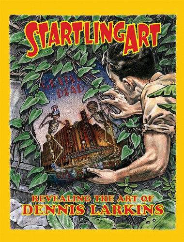 Download Startling Art: Revealing the Art of Dennis Larkins ebook