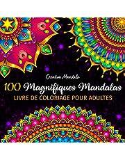 100 Magnifiques Mandalas - Livre de Coloriage pour Adultes: 100 Beaux Mandalas à Colorier pour se Détendre. Livre de Coloriage Anti Stress pour Adultes