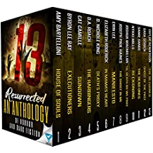 13 Resurrected: An Anthology Of Horror and Dark Fiction (Thirteen Series Book 4)