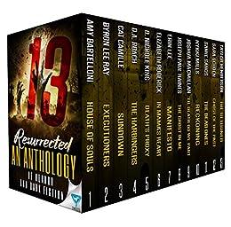 13 Resurrected: An Anthology Of Horror and Dark Fiction (Thirteen Series Book 4) by [Bartelloni, Amy, Ray, Byron Lee, Camille, Cat, Roach, D.A., King, D. Nichole, Roderick, Elizabeth, Lee, Erin, Haines, Joseph Paul, Mills, Nykki, Sands, Samie, Macmillan, Joshua, Schoen, Sara , Henderson, Taylor ]