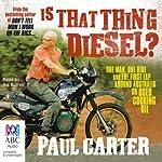 Is That Thing Diesel? | Paul Carter