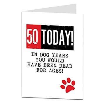 Funny 50th Birthday Card For Men Women Age Joke Dog Theme
