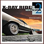 X-Ray Rider 2: Mileposts on the Road to Childhood's End: The X-Ray Rider Trilogy   Wayne Kyle Spitzer