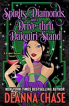 Spirits, Diamonds, And A Drive-thru Daiquiri Stand by Deanna Chase ebook deal