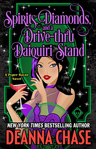 Spirits, Diamonds, and a Drive-thru Daiquiri Stand (Pyper Rayne Book 4) by [Chase, Deanna]