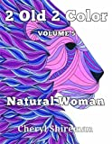 2 Old 2 Color: Natural Woman (Volume 5)