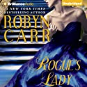 Rogue's Lady Audiobook by Robyn Carr Narrated by Justine Eyre