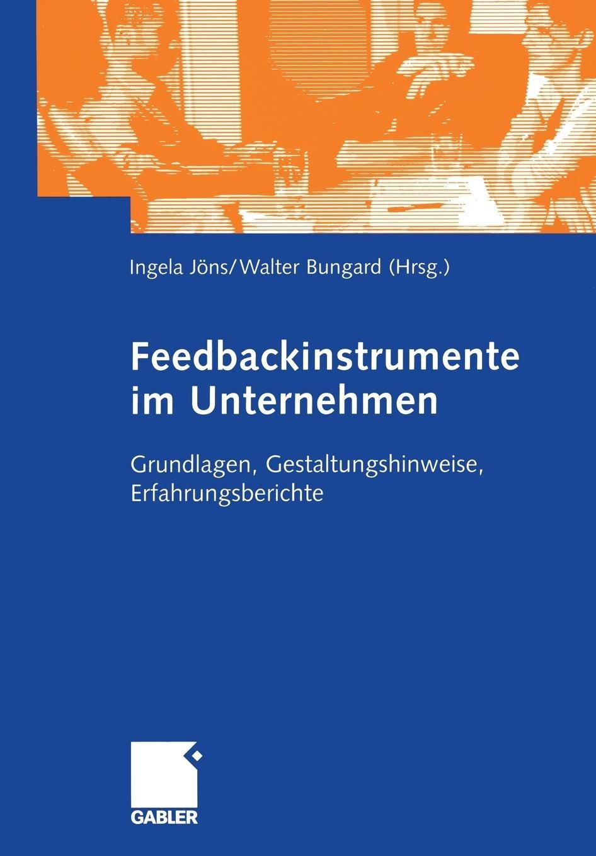 Feedbackinstrumente im Unternehmen: Grundlagen, Gestaltungshinweise, Erfahrungsberichte (German Edition)