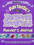 My Fun-Tastic Personal Progress Journal Beehive, Melanie H. Ross and Guymon-King, 1577344405