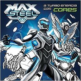 Turbo Energia Das Cores Max Steel A Ciranda Cultural