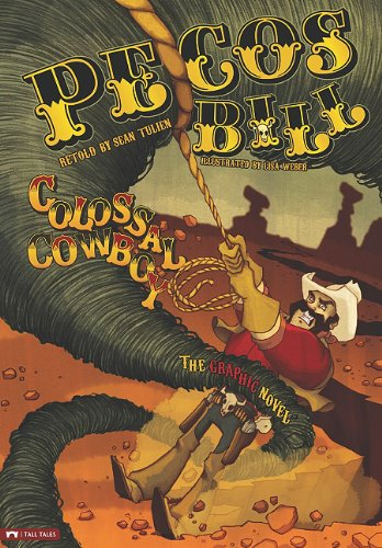 Read Online Pecos Bill, Colossal Cowboy: The Graphic Novel (Graphic Spin) PDF