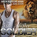 Her Shifter Soldier: BBW Erotic Romance   Jackie Sexton
