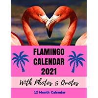 Image for Flamingo Calendar 2021 with Photos & Quotes - 12 Month Calendar: Calendar for Flamingo Lovers