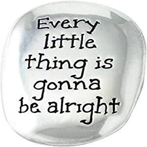 Cathedral Art TS105 Every Little Thing is Going to Be Alright Soothing Stone, 1-1/2-Inch