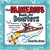 The Dangerous Book for Boaters, Marlin Bree, 1892147157
