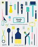 Mundo Craft: Una guía de la A a la Z de las artes del DIY (GGDIY)