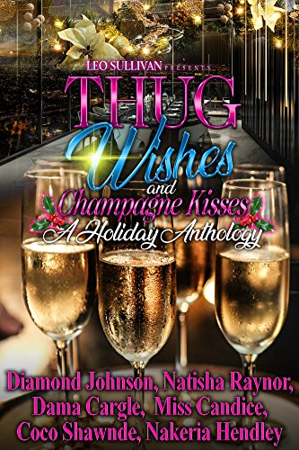 Search : Thug Wishes and Champagne Kisses: A Holiday Anthology
