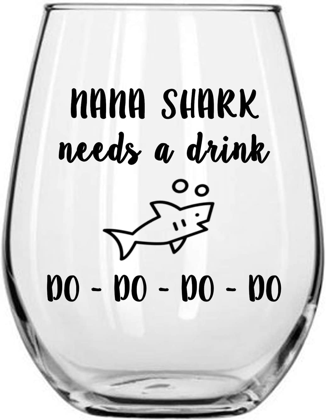 Nana Shark Needs a Drink Do Do Do Do Funny Novelty Libbey Stemless Wine Glass with Sayings - Gifts for Grandmas - Birthday, Christmas, Mothers Day Gifts