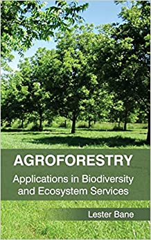 Book Agroforestry: Applications in Biodiversity and Ecosystem Services
