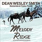 Melody Ridge: A Thunder Mountain Novel | Dean Wesley Smith