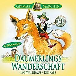 Daumerlings Wanderschaft / Das Waldhaus / Die Rabe