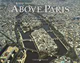 Above Paris: A New Collection of Aerial Photographs of Paris, France