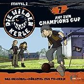 Auf zum Champions Cup (Die wilden Kerle 7)   Barbara van den Speulhof