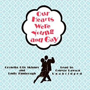 Our Hearts Were Young and Gay Audiobook