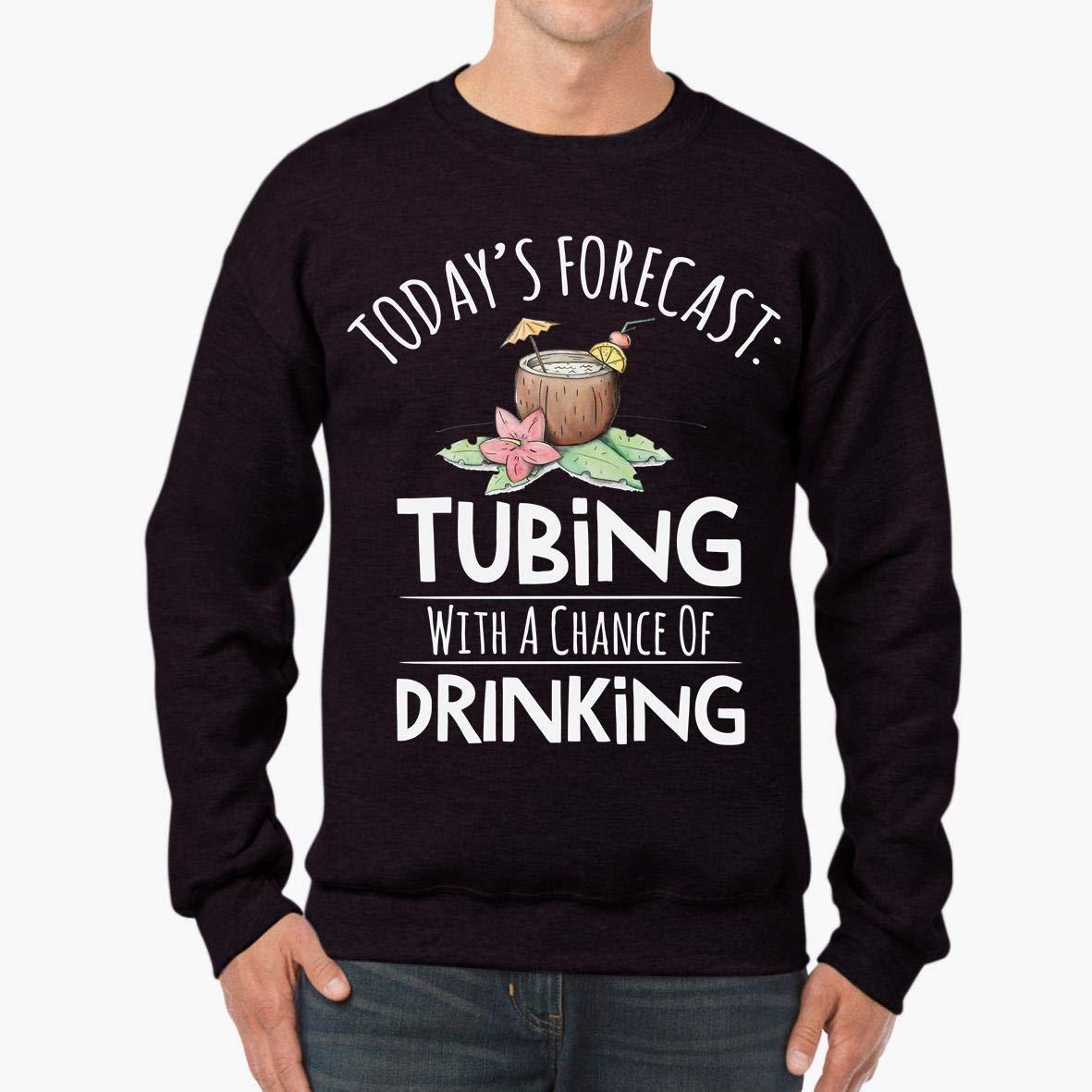 tee Tubing with a Chance of Drinking Unisex Sweatshirt