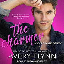 The Charmer: The Negotiator, Book 2 Audiobook by Avery Flynn Narrated by Tatiana Sokolov