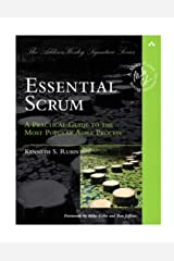 Essential Scrum: A Practical Guide to the Most Popular Agile Process (Addison-Wesley Signature): A Practical Guide To The Most Popular Agile Process (Addison-Wesley Signature Series (Cohn)) Paperback