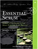 Essential Scrum: A Practical Guide to the Most Popular Agile Process (Addison-Wesley Signature): A Practical Guide To…