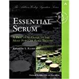 Essential Scrum: A Practical Guide to the Most Popular Agile Process (Addison-Wesley Signature): A Practical Guide To The Mos