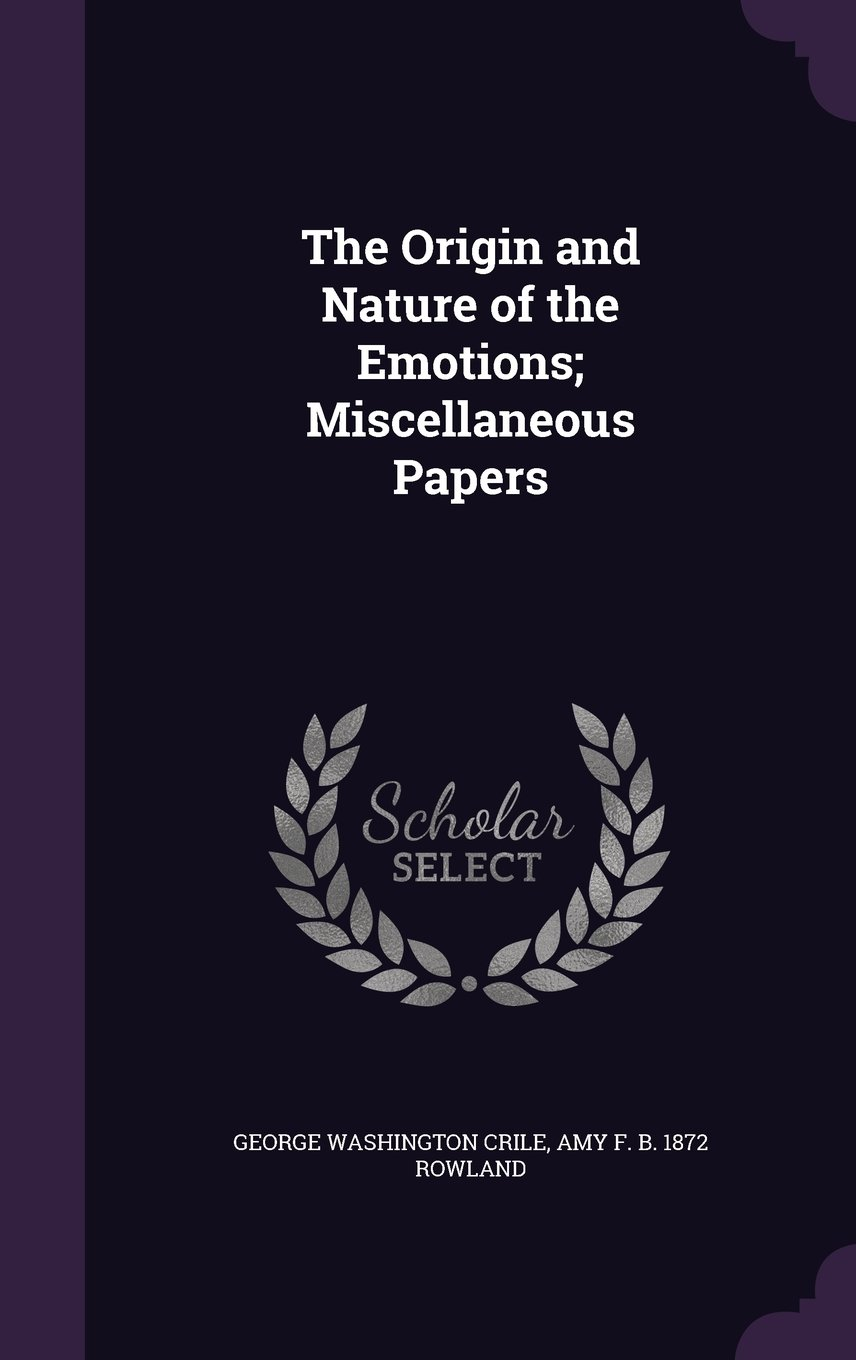 Download The Origin and Nature of the Emotions; Miscellaneous Papers pdf
