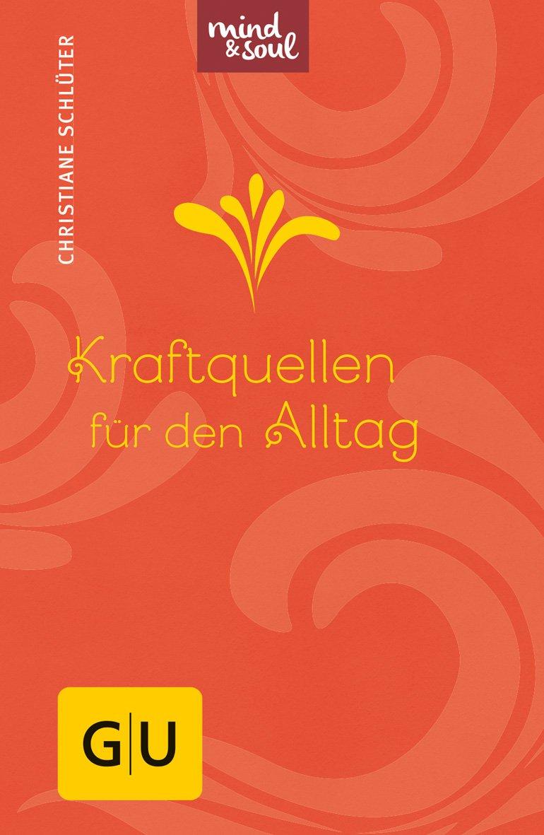 Kraftquellen für den Alltag GU Mind & Soul Handtaschenbuch: Amazon ...