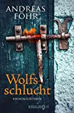 Wolfsschlucht: Kriminalroman (Ein Wallner & Kreuthner - Krimi, Band 6)