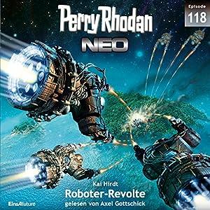Roboter-Revolte (Perry Rhodan NEO 118) Hörbuch