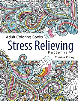 amazoncom adult coloring book stress relieving patterns volume 5 9781515331896 cherina kohey books - Amazon Adult Coloring Books