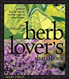 img - for Northwest Herb Lover's Handbook: A Guide To Growing Herbs for Cooking, Crafts, and Home Remedies book / textbook / text book
