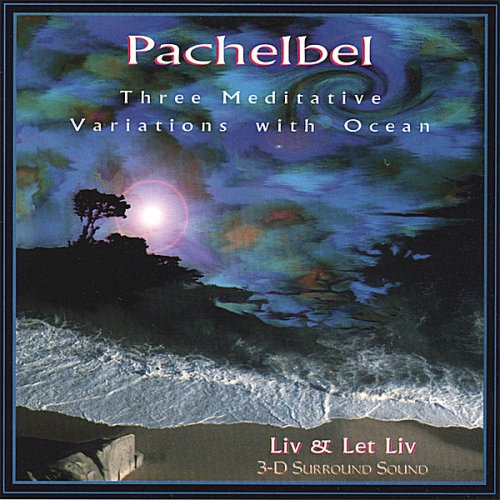 Pachelbel: Three Meditative with Ocean Ranking integrated 1st place Variations Genuine